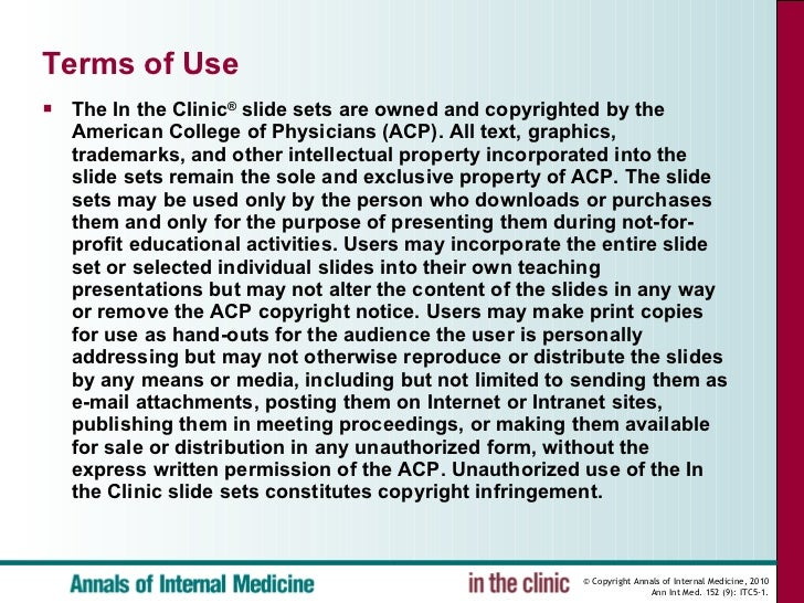 Terms of Use <ul><li>The In the Clinic ®  slide sets are owned and copyrighted by the American College of Physicians (ACP)...