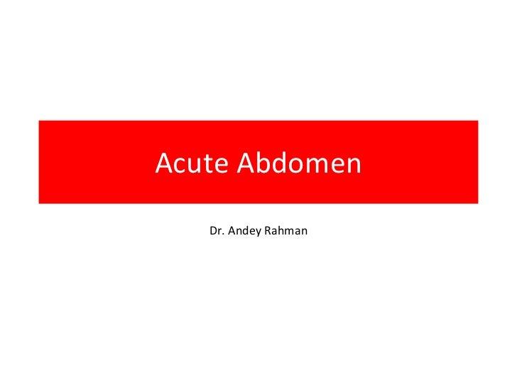 Acute Abdomen Dr. Andey Rahman