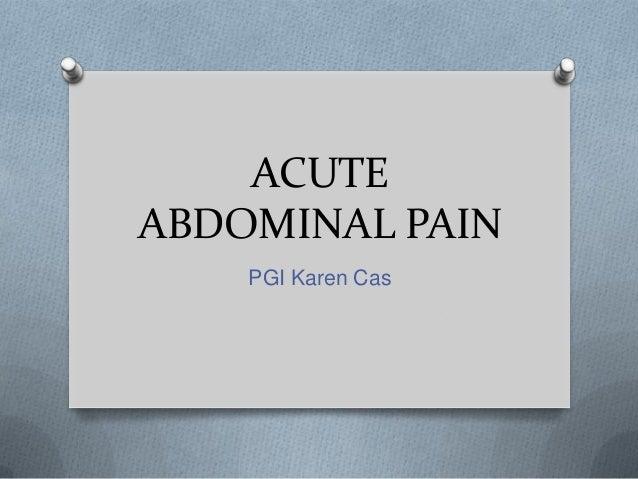 ACUTE ABDOMINAL PAIN PGI Karen Cas