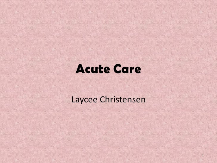 Acute Care  Laycee Christensen                          1