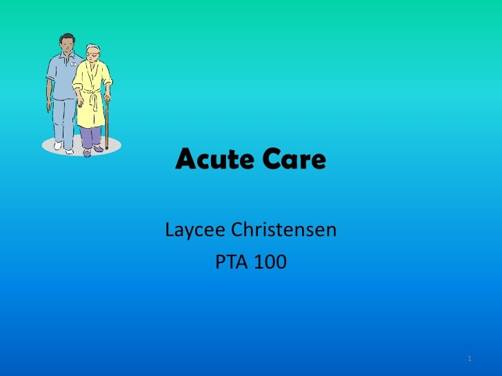 Acute Care  Laycee Christensen      PTA 100                         1