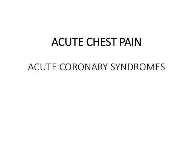 ACUTE CHEST PAIN ACUTE CORONARY SYNDROMES
