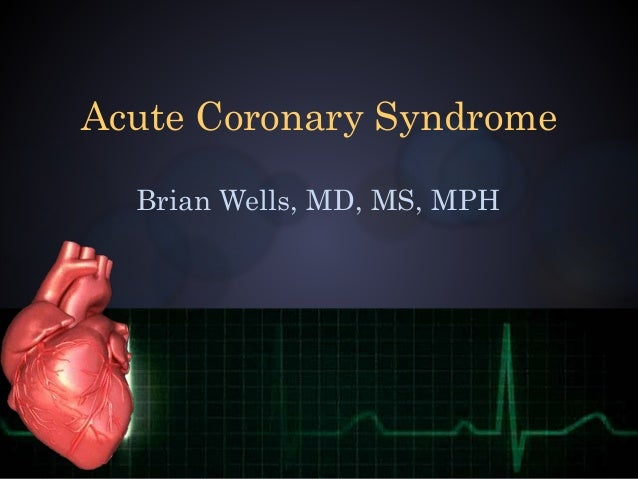 acute coronary syndrome Background —the incidence of stroke in patients with acute coronary syndromes has not been clearly defined because few trials in this patient population have been large enough to provide stable estimates of stroke rates.