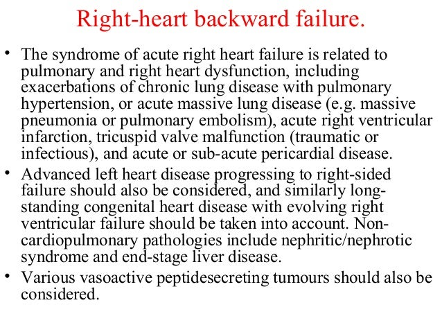 Right-heart backward failure. • The syndrome of acute right heart failure is related to pulmonary and right heart dysfunct...