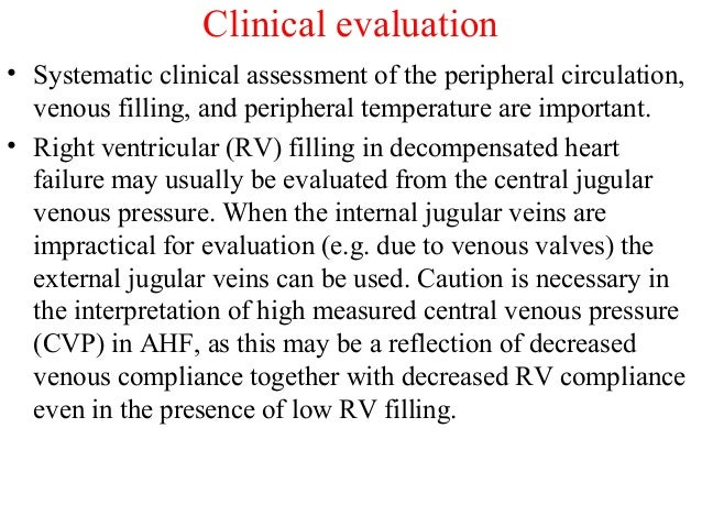 Clinical evaluation • Systematic clinical assessment of the peripheral circulation, venous filling, and peripheral tempera...