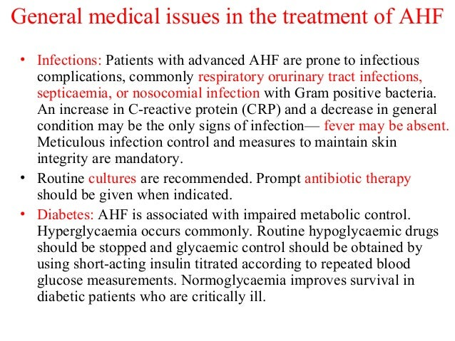 General medical issues in the treatment of AHF • Infections: Patients with advanced AHF are prone to infectious complicati...