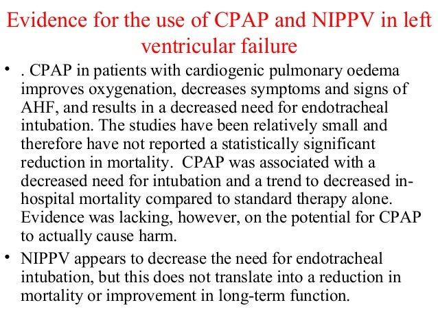 Evidence for the use of CPAP and NIPPV in left ventricular failure • . CPAP in patients with cardiogenic pulmonary oedema ...