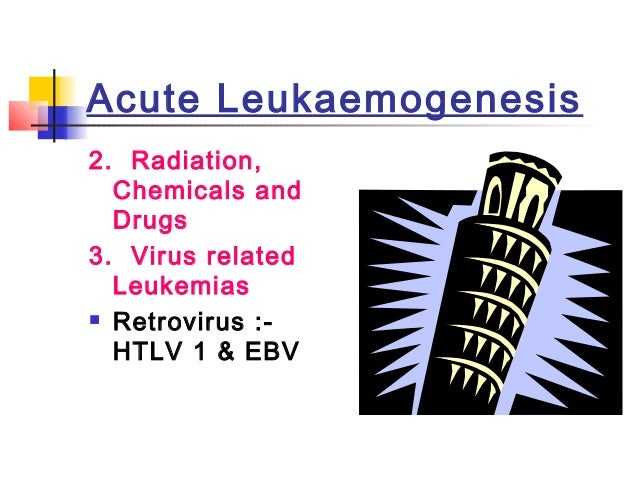 Acute Leukaemogenesis  b)Molecular Evidence   Oncogenes :   Gene that code for proteins involved in  cell proliferation ...
