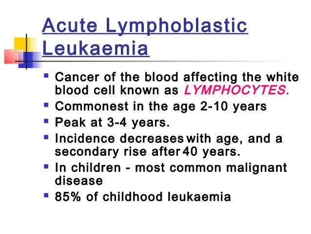 Acute Lymphoblastic  Leukemia  Specific manifestation :  *bone pain, arthritis  *lymphadenopathy  *hepatosplenomegaly  *me...