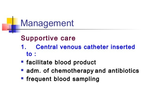 Management  3. Prevention and control infection   barrier nursed   Intravenous antimicrobial agents  if there is a feve...