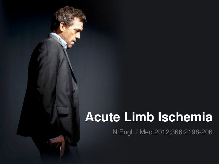 Acute Limb Ischemia    N Engl J Med 2012;366:2198-206