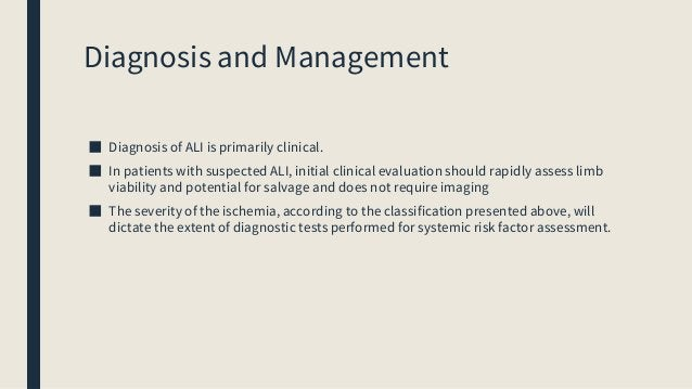 Diagnosis and Management ■ Diagnosis of ALI is primarily clinical. ■ In patients with suspected ALI, initial clinical eval...