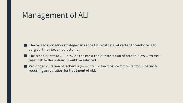 Intervention options ■ Endovascular therapies – Thrombolytics – Mechanical ■ Surgical intervention – Thrombo-embolectomy w...
