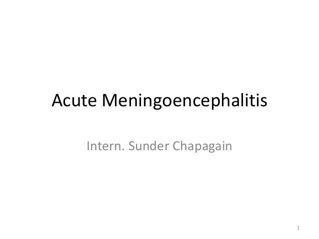 Acute Meningoencephalitis Intern. Sunder Chapagain 1