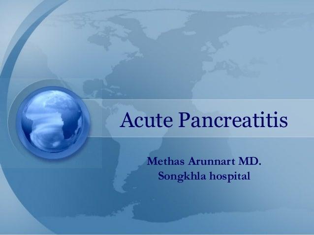 Acute PancreatitisMethas Arunnart MD.Songkhla hospital