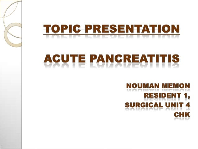 EPIDEMIOLOGY 17 per 100,000  2-3% overall mortality from acute pancreatitis  Male: female ratio is 1:3- in those with ga...