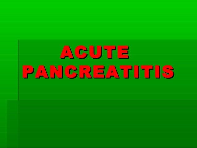 ACUTEACUTE PANCREATITISPANCREATITIS