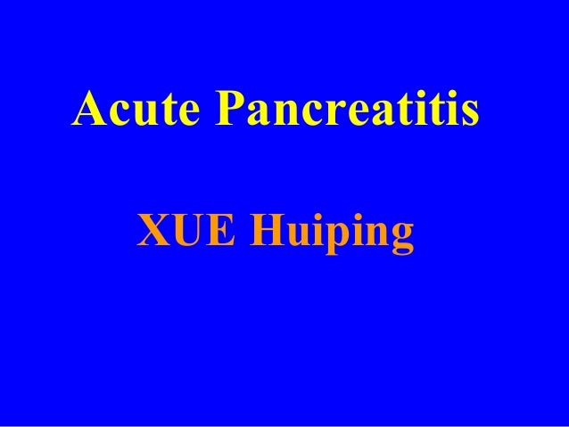 Acute Pancreatitis XUE Huiping