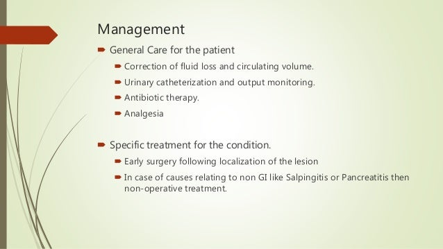 Management  General Care for the patient  Correction of fluid loss and circulating volume.  Urinary catheterization and...