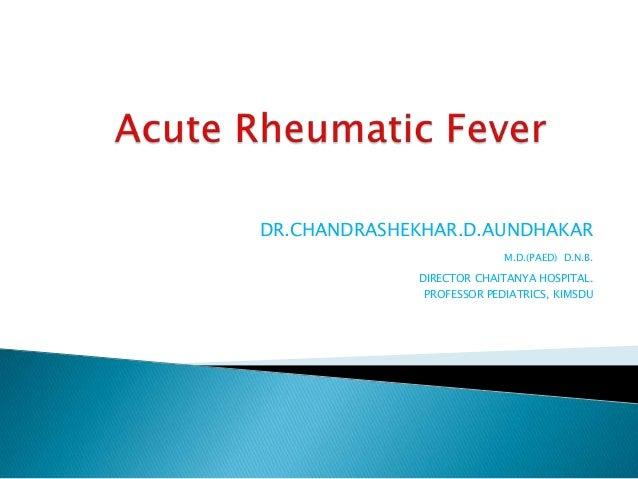 DR.CHANDRASHEKHAR.D.AUNDHAKAR M.D.(PAED) D.N.B.  DIRECTOR CHAITANYA HOSPITAL. PROFESSOR PEDIATRICS, KIMSDU