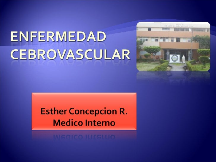    Apoplejía a, Ictus, Stroke   Deficiencia neurológica repentina atribuible a    una causa vascular focal