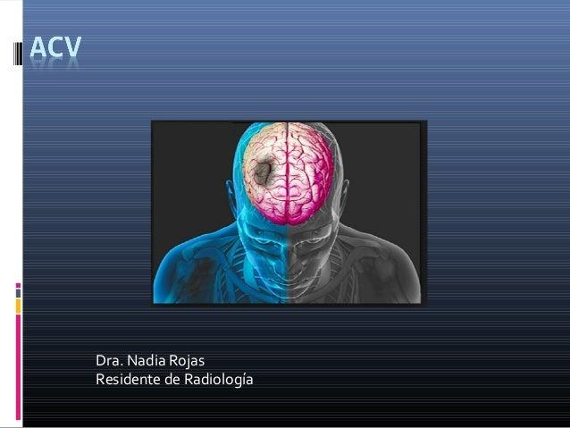 Dra. Nadia Rojas Residente de Radiología