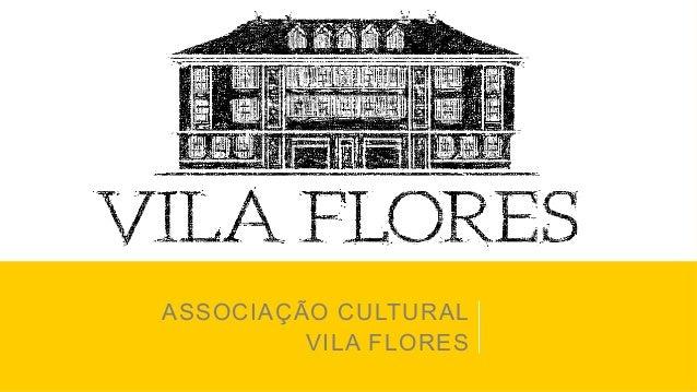 ASSOCIAÇÃO CULTURAL VILA FLORES
