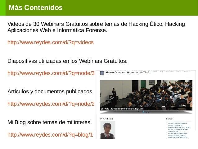 Más Contenidos Videos de 30 Webinars Gratuitos sobre temas de Hacking Ético, Hacking Aplicaciones Web e Informática Forens...