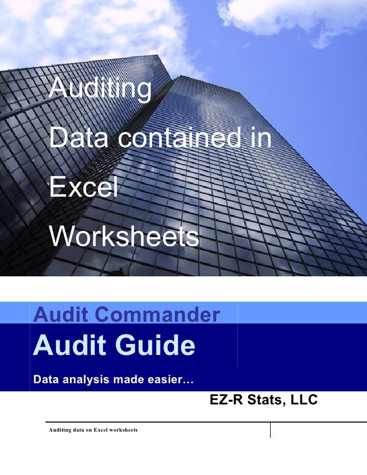 Auditing   Data contained in   Excel   Worksheets  Audit Commander Audit Guide Data analysis made easier…                 ...
