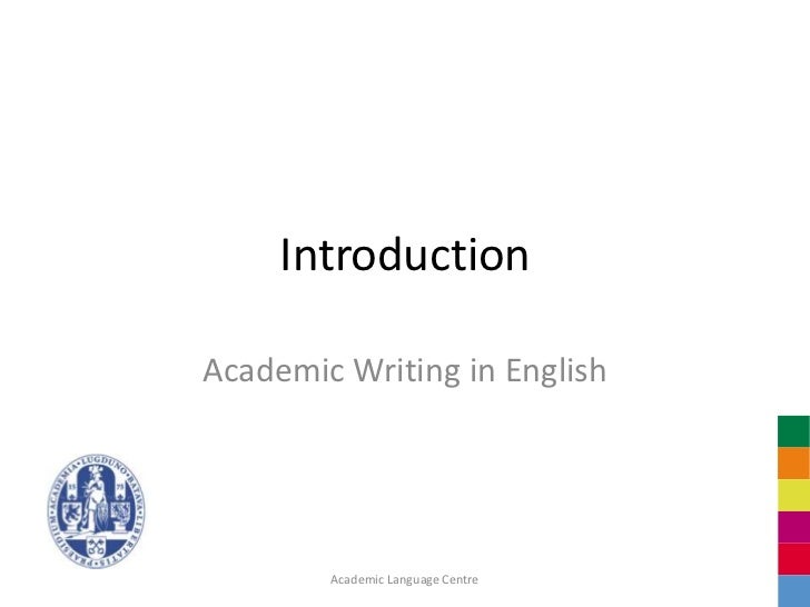 IntroductionAcademic Writing in English        Academic Language Centre