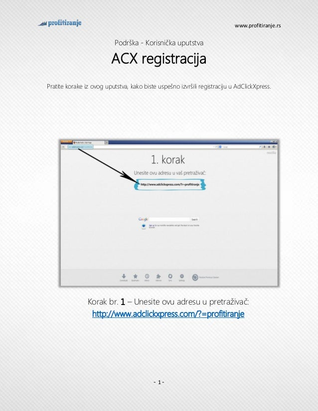 www.profitiranje.rs - 1 - Podrška - Korisnička uputstva ACX registracija Pratite korake iz ovog uputstva, kako biste uspeš...