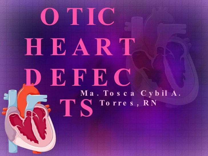 ACYANOTIC HEART DEFECTS Ma. Tosca Cybil A. Torres, RN