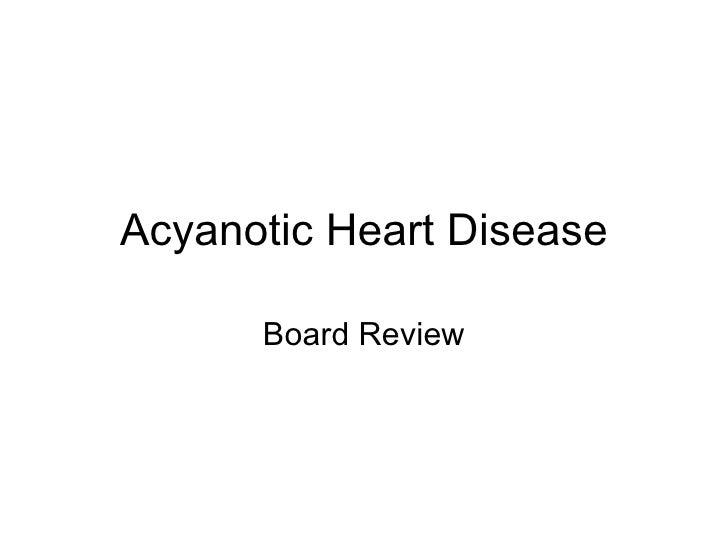 Acyanotic Heart Disease Board Review