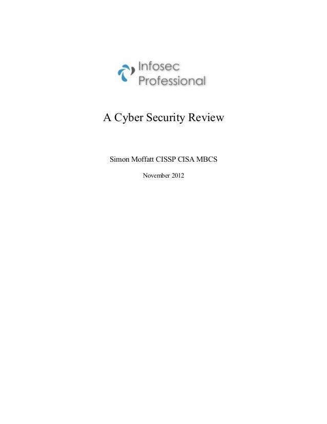 A Cyber Security Review Simon Moffatt CISSP CISA MBCS         November 2012