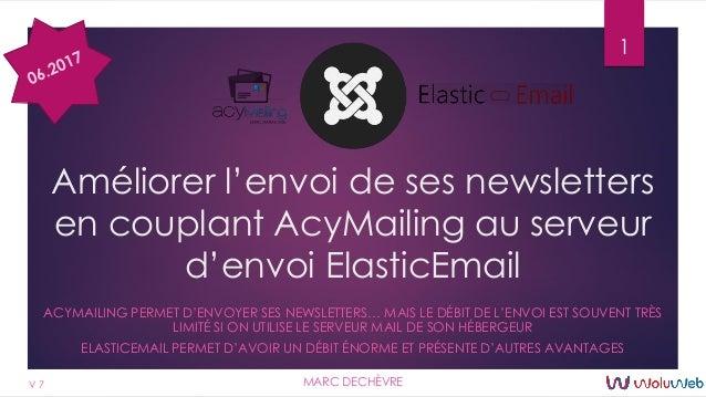 Améliorer l'envoi de ses newsletters en couplant AcyMailing au serveur d'envoi ElasticEmail ACYMAILING PERMET D'ENVOYER SE...