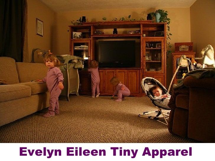 Evelyn Eileen Tiny Apparel