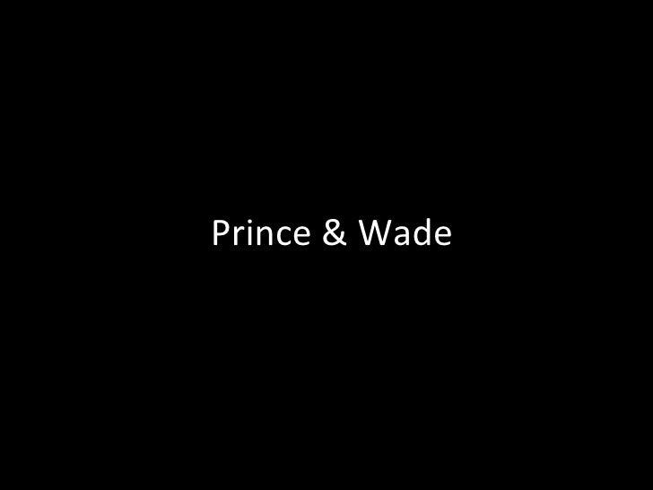 Prince & Wade