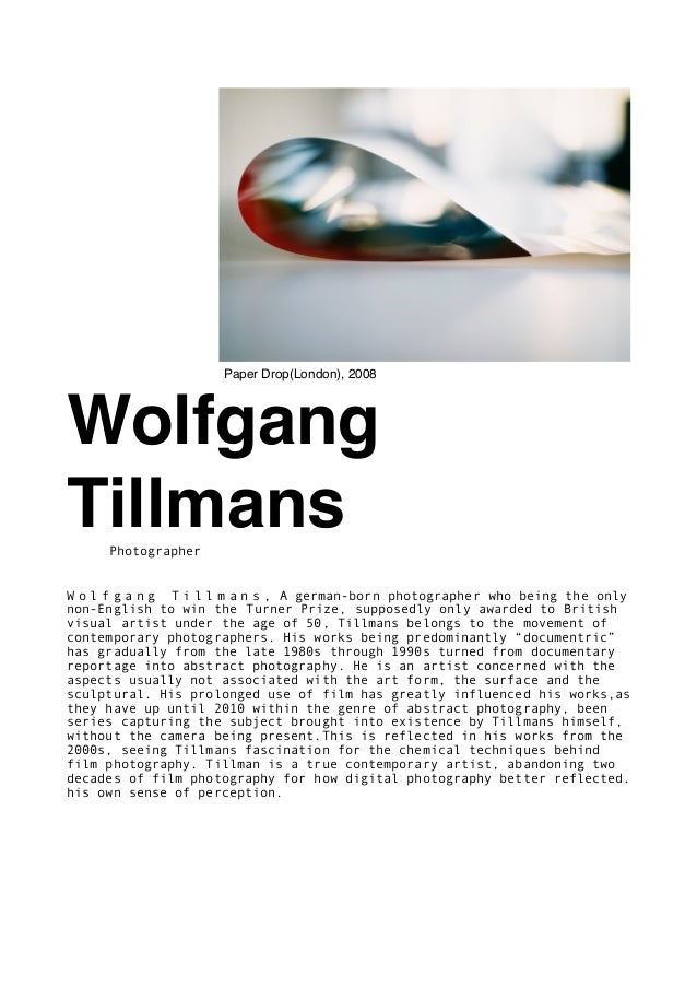 Wolfgang TillmansPhotographer W o l f g a n g T i l l m a n s , A german-born photographer who being the only non-English ...