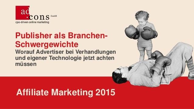 Publisher als Branchen- Schwergewichte Worauf Advertiser bei Verhandlungen und eigener Technologie jetzt achten müssen Aff...