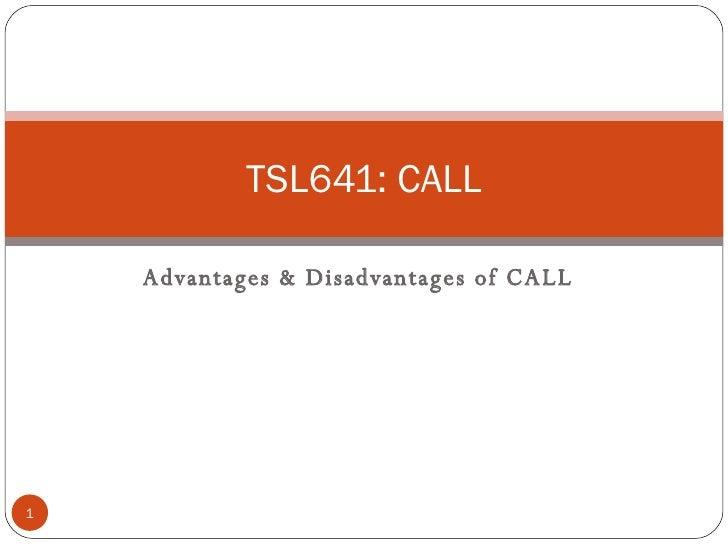 Advantages & Disadvantages of CALL TSL641: CALL