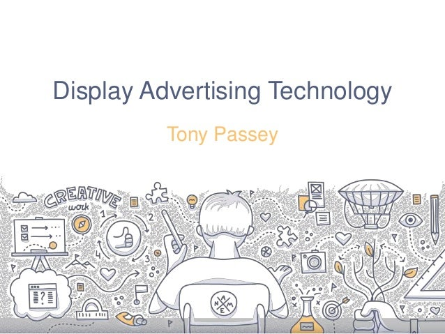 Display Advertising Technology Tony Passey