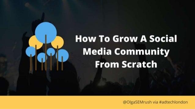 "How To Grow A Social "",0,"" Media Community From Scratch     c; §""O| gaSEl/ lr'Lisl1 via #ar.11e(_h| on<; l(_m"