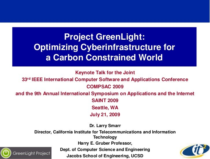 Project GreenLight:        Optimizing Cyberinfrastructure for          a Carbon Constrained World                         ...