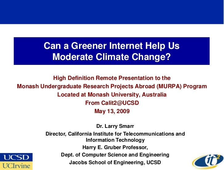 Can a Greener Internet Help Us          Moderate Climate Change?             High Definition Remote Presentation to the Mo...