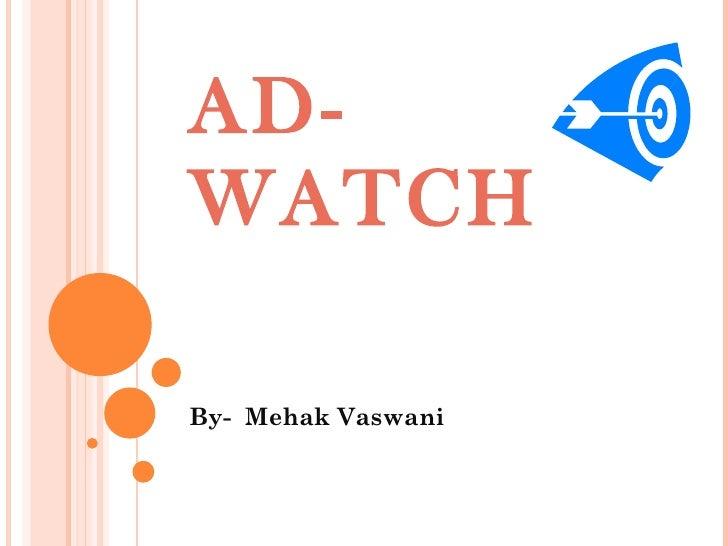 AD-WATCH By-  Mehak Vaswani