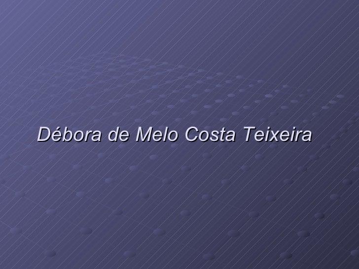 Débora de Melo Costa Teixeira
