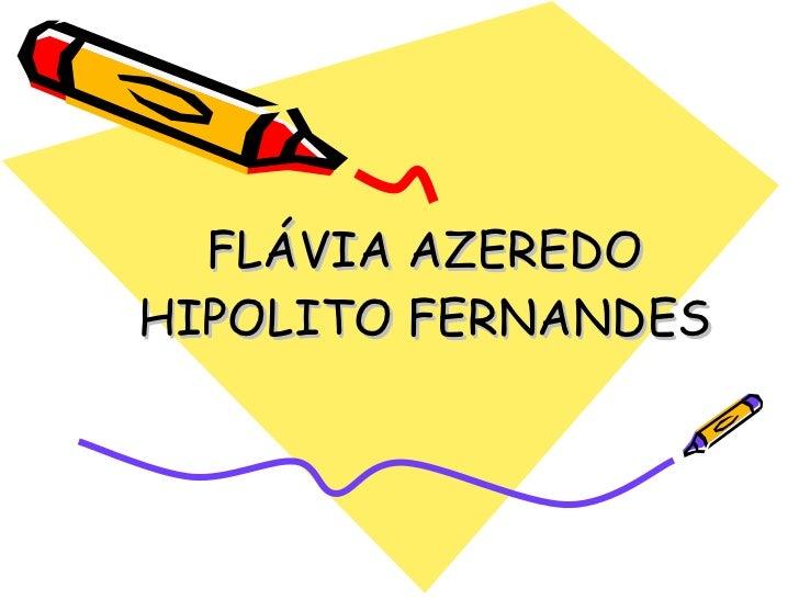 FLÁVIA AZEREDO HIPOLITO FERNANDES