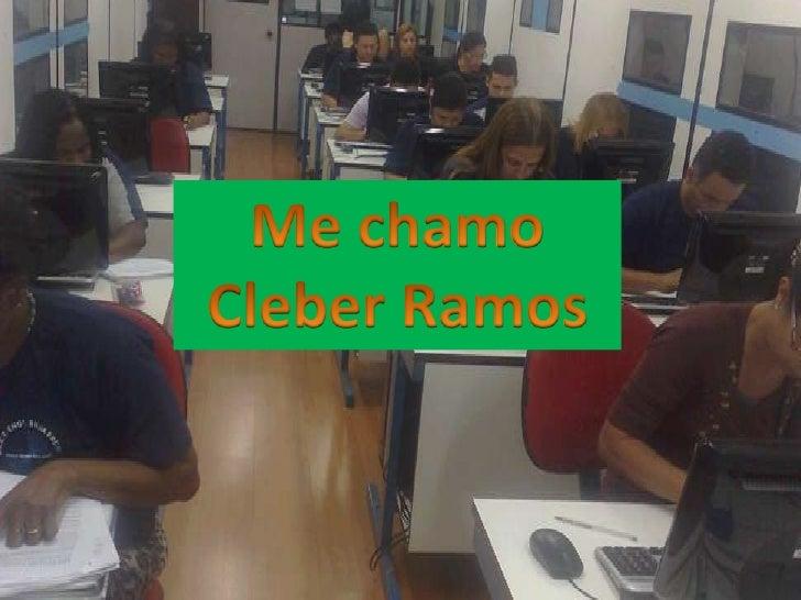 Me chamo Cleber Ramos<br />