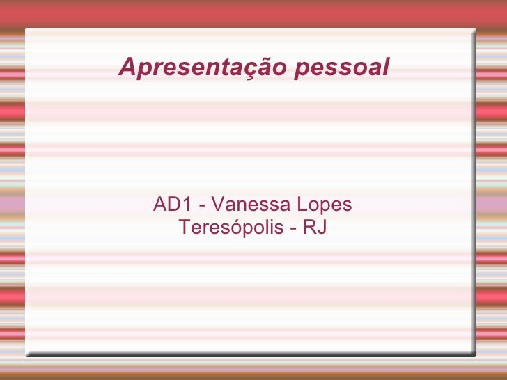 Apresentação pessoal AD1 - Vanessa Lopes Teresópolis - RJ
