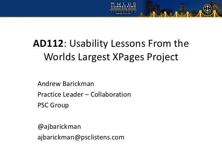 AD112: Usability Lessons From the  Worlds Largest XPages ProjectAndrew BarickmanPractice Leader – CollaborationPSC Group@a...